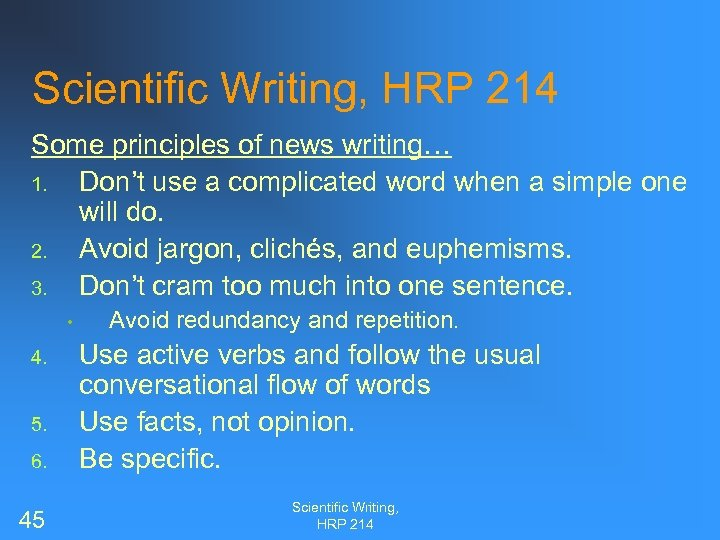 Scientific Writing, HRP 214 Some principles of news writing… 1. Don't use a complicated