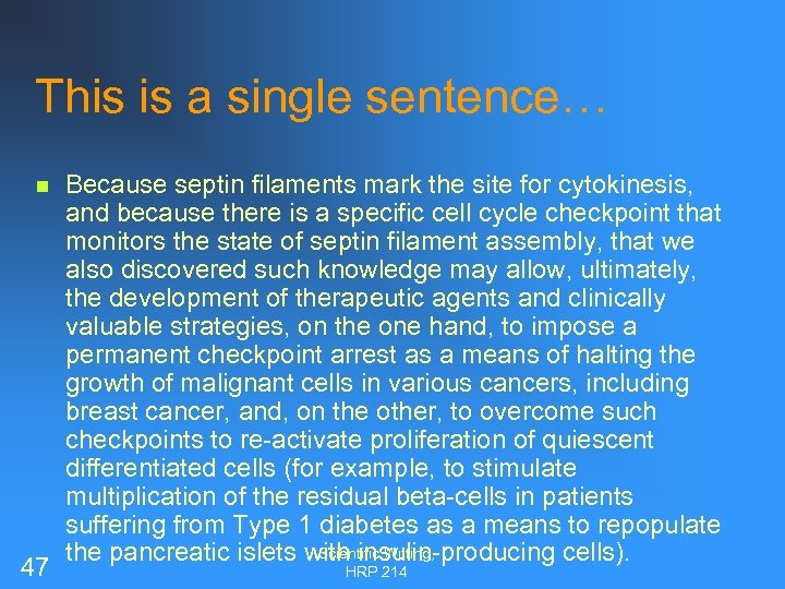 This is a single sentence… n 47 Because septin filaments mark the site for