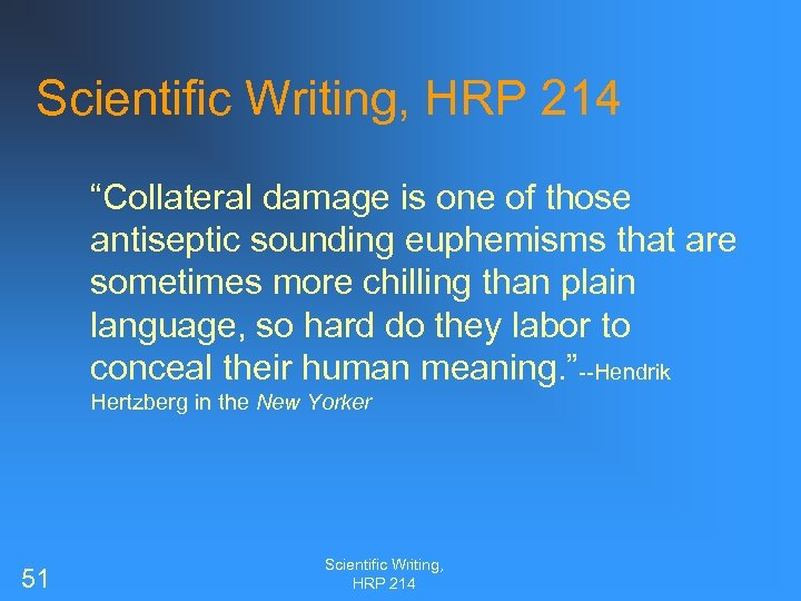 """Scientific Writing, HRP 214 """"Collateral damage is one of those antiseptic sounding euphemisms that"""