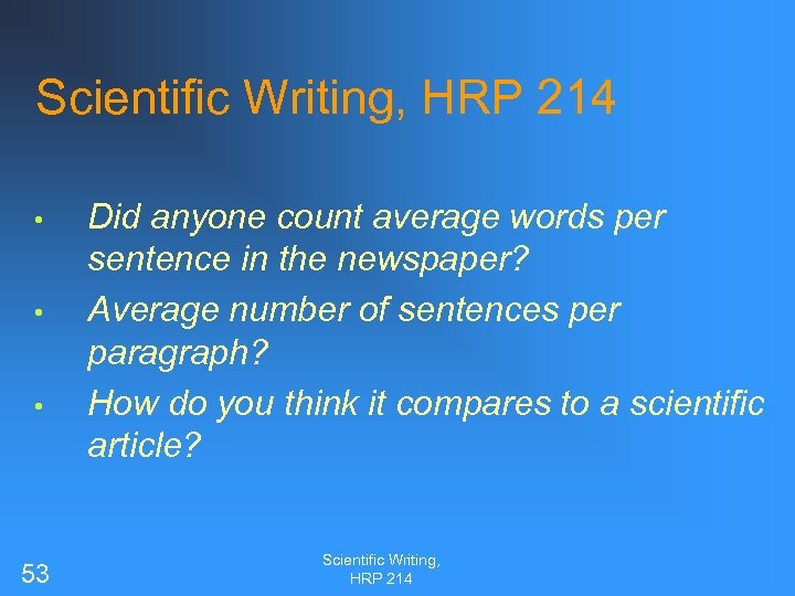 Scientific Writing, HRP 214 • • • 53 Did anyone count average words per