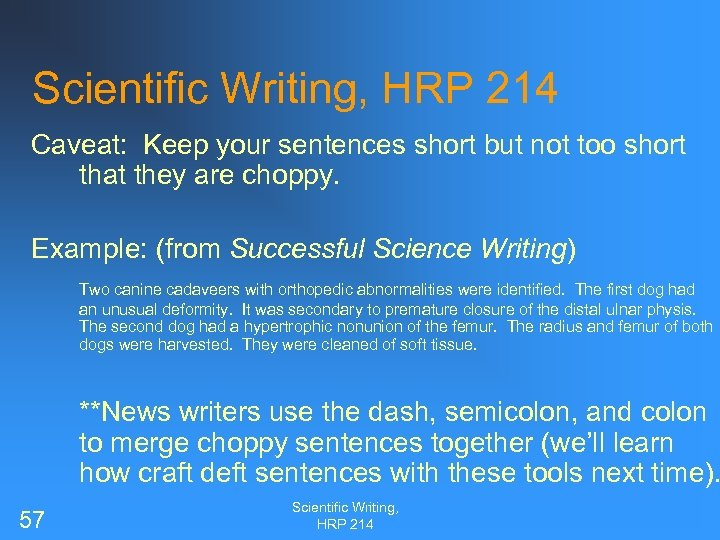 Scientific Writing, HRP 214 Caveat: Keep your sentences short but not too short that