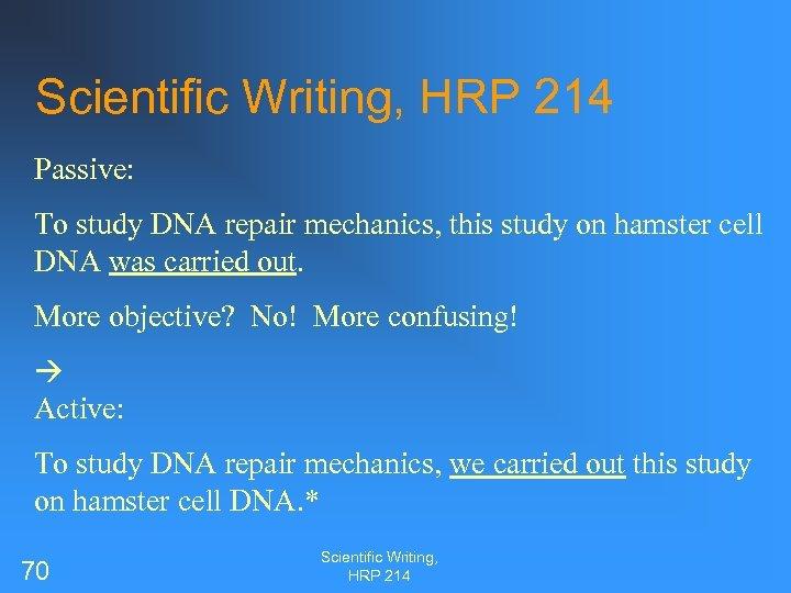 Scientific Writing, HRP 214 Passive: To study DNA repair mechanics, this study on hamster