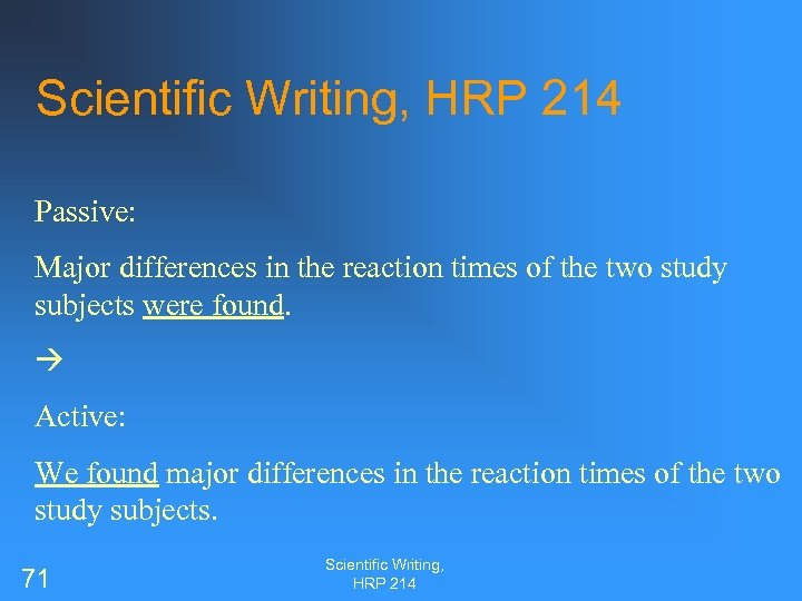 Scientific Writing, HRP 214 Passive: Major differences in the reaction times of the two
