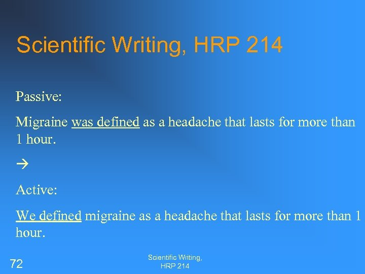 Scientific Writing, HRP 214 Passive: Migraine was defined as a headache that lasts for