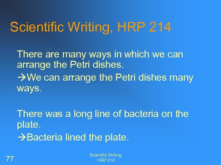 Scientific Writing, HRP 214 There are many ways in which we can arrange the
