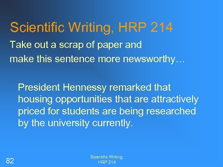 Scientific Writing, HRP 214 Take out a scrap of paper and make this sentence