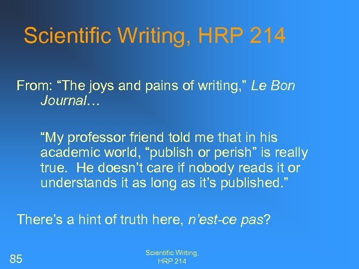 """Scientific Writing, HRP 214 From: """"The joys and pains of writing, """" Le Bon"""