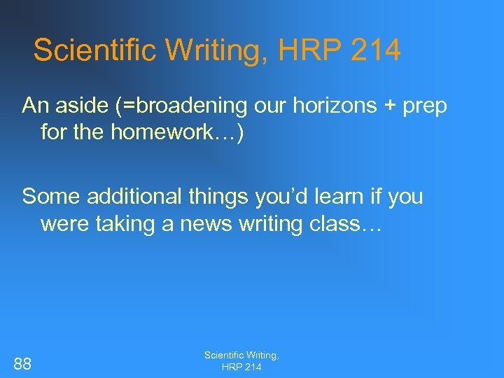 Scientific Writing, HRP 214 An aside (=broadening our horizons + prep for the homework…)