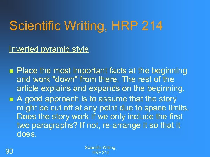 Scientific Writing, HRP 214 Inverted pyramid style n n 90 Place the most important