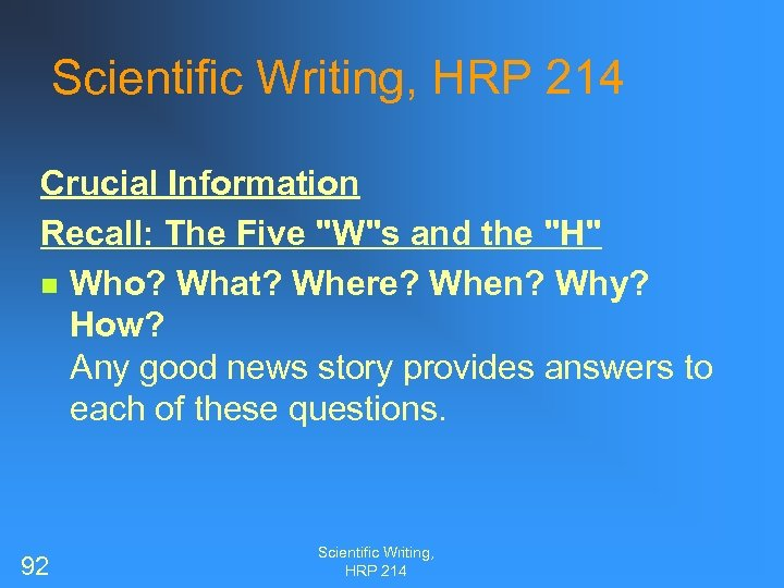 Scientific Writing, HRP 214 Crucial Information Recall: The Five
