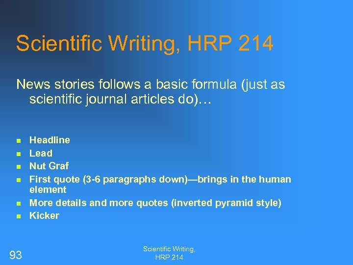 Scientific Writing, HRP 214 News stories follows a basic formula (just as scientific journal