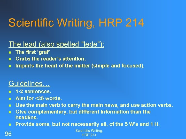 """Scientific Writing, HRP 214 The lead (also spelled """"lede""""); n n n The first"""