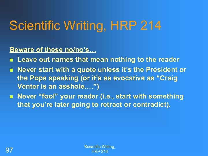Scientific Writing, HRP 214 Beware of these no/no's… n Leave out names that mean