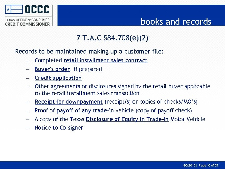 books and records 7 T. A. C § 84. 708(e)(2) Records to be maintained