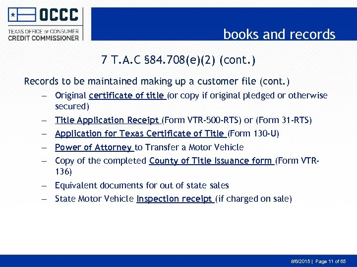 books and records 7 T. A. C § 84. 708(e)(2) (cont. ) Records to
