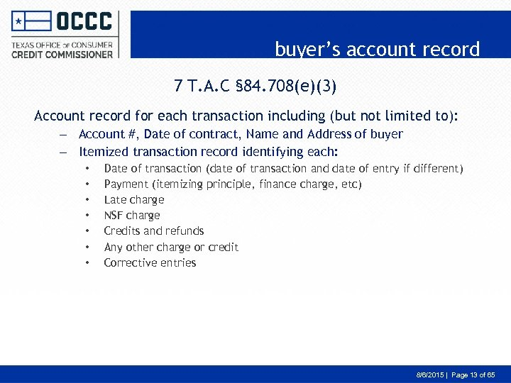 buyer's account record 7 T. A. C § 84. 708(e)(3) Account record for each