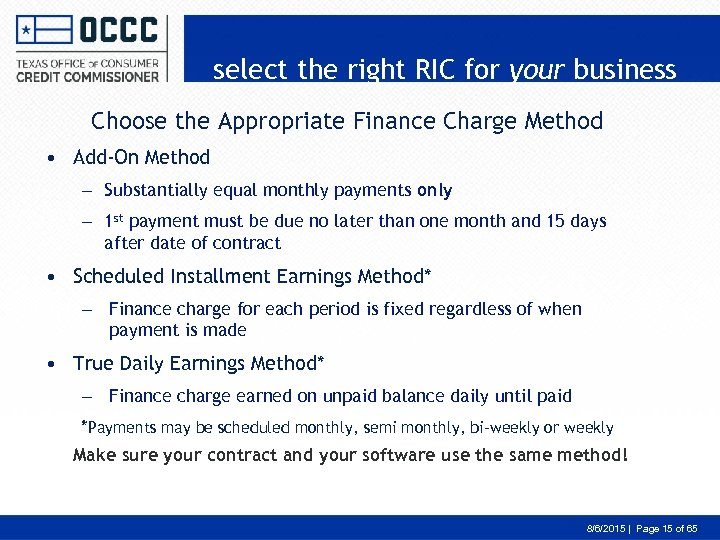 select the right RIC for your business Choose the Appropriate Finance Charge Method •