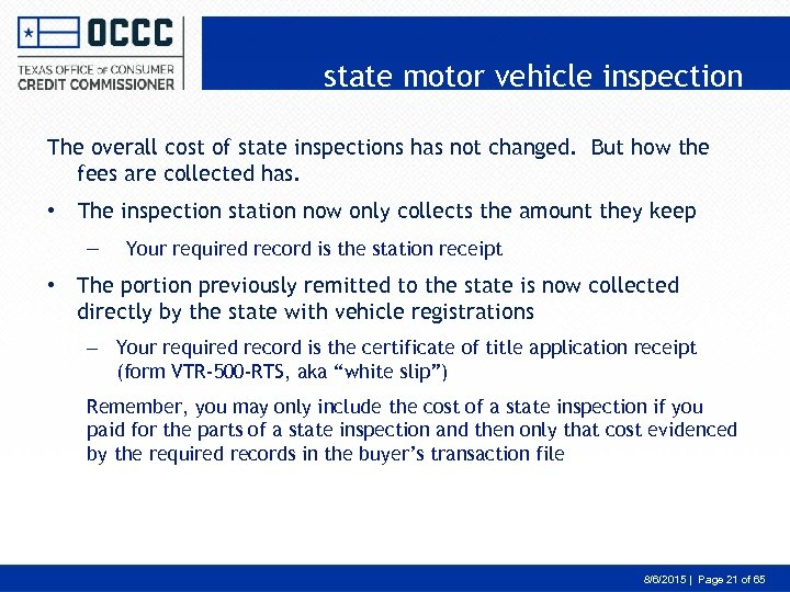 state motor vehicle inspection The overall cost of state inspections has not changed. But
