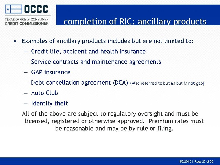 completion of RIC: ancillary products • Examples of ancillary products includes but are not
