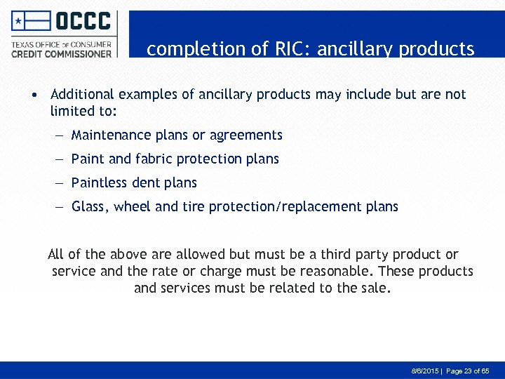 completion of RIC: ancillary products • Additional examples of ancillary products may include but