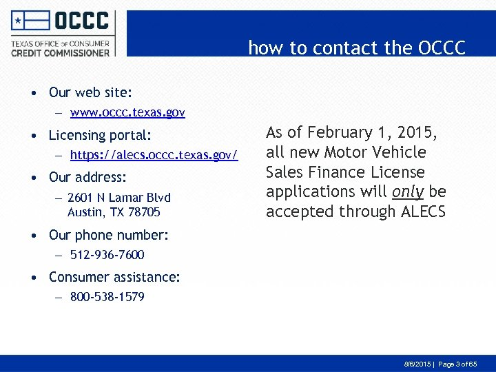 how to contact the OCCC • Our web site: – www. occc. texas. gov