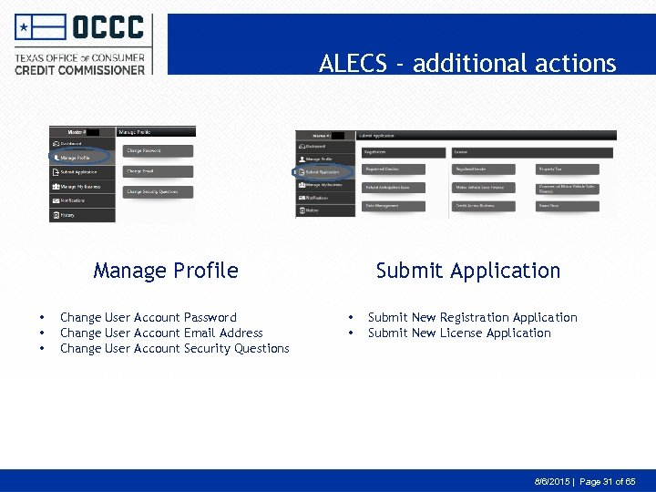 ALECS - additional actions Manage Profile • • • Change User Account Password Change