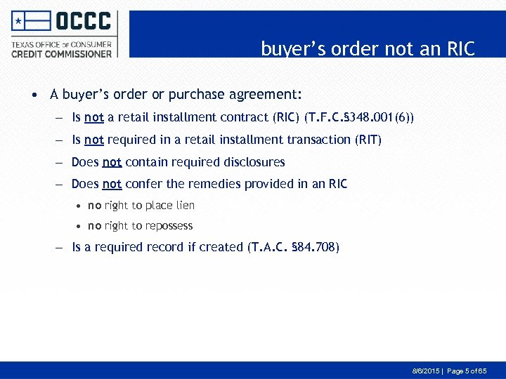 buyer's order not an RIC • A buyer's order or purchase agreement: – Is