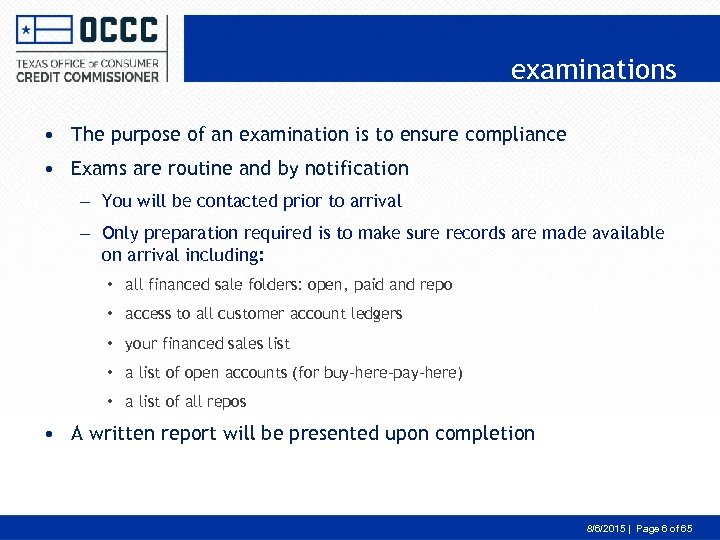 examinations • The purpose of an examination is to ensure compliance • Exams are