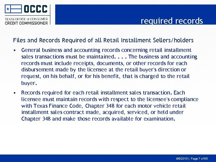 required records Files and Records Required of all Retail Installment Sellers/holders • General business