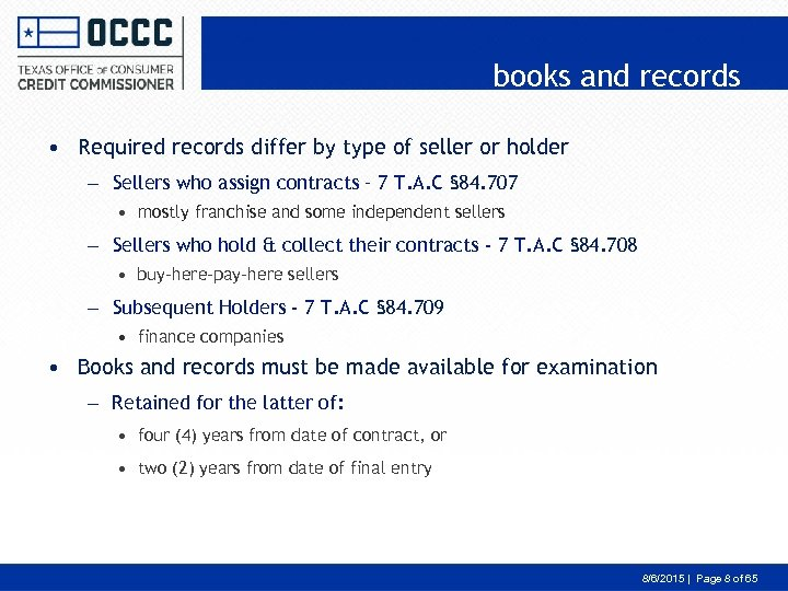 books and records • Required records differ by type of seller or holder –