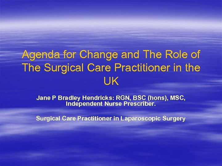 Agenda for Change and The Role of The Surgical Care Practitioner in the UK