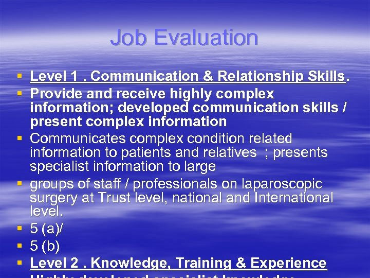 Job Evaluation § Level 1. Communication & Relationship Skills. § Provide and receive highly
