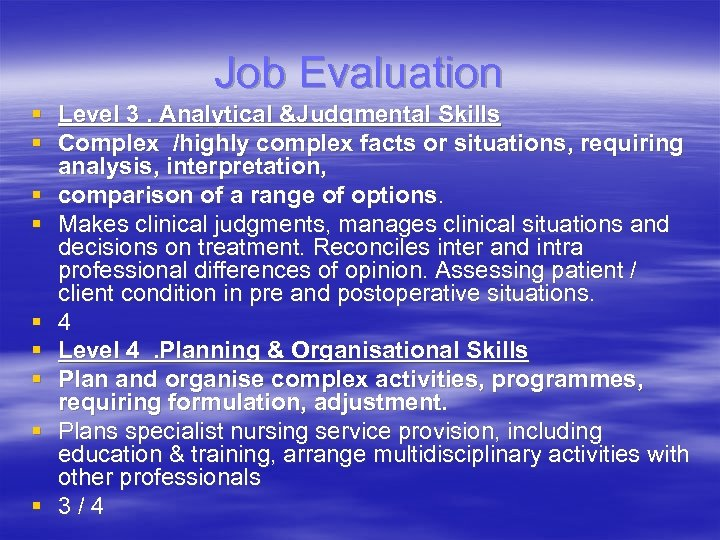 Job Evaluation § Level 3. Analytical &Judgmental Skills § Complex /highly complex facts or