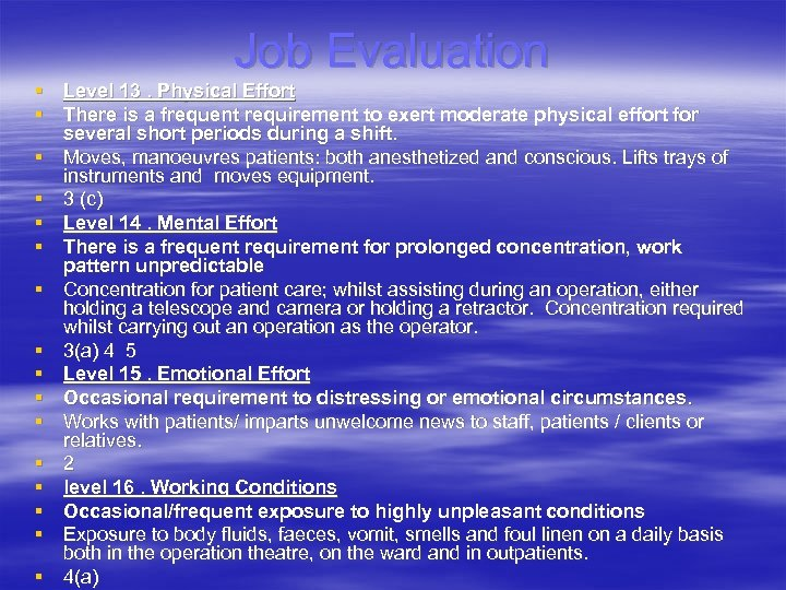Job Evaluation § Level 13. Physical Effort § There is a frequent requirement to
