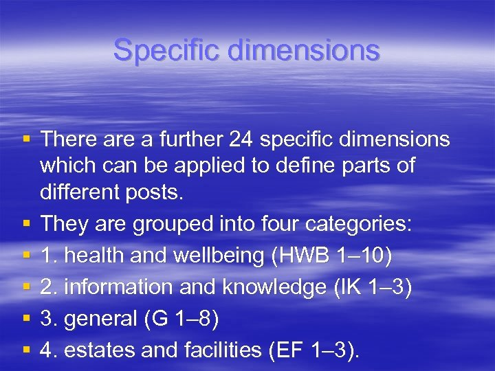 Specific dimensions § There a further 24 specific dimensions which can be applied to
