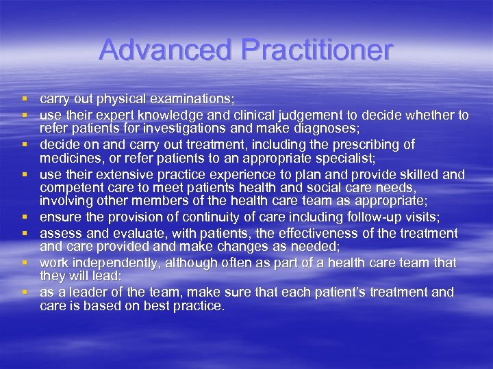 Advanced Practitioner § carry out physical examinations; § use their expert knowledge and clinical