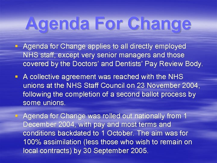 Agenda For Change § Agenda for Change applies to all directly employed NHS staff,