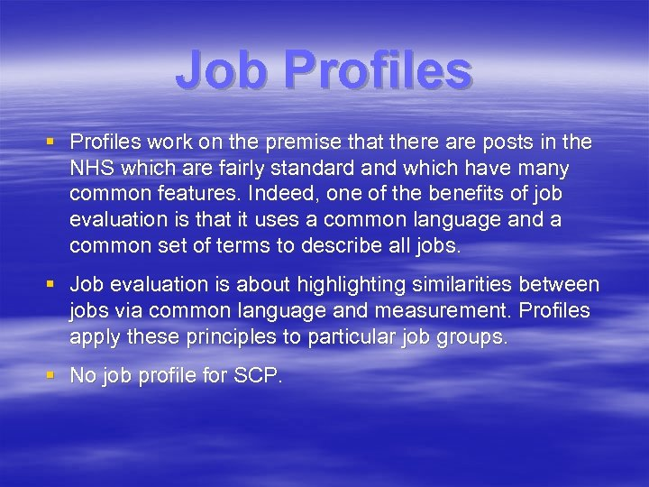 Job Profiles § Profiles work on the premise that there are posts in the