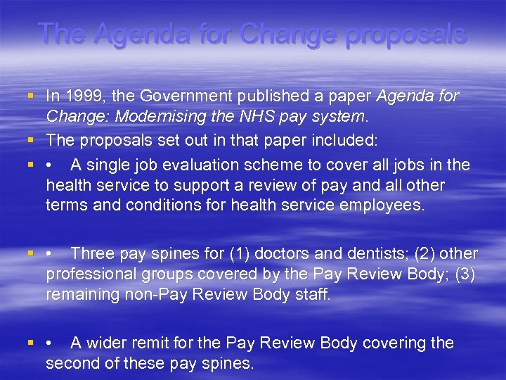 The Agenda for Change proposals § In 1999, the Government published a paper Agenda