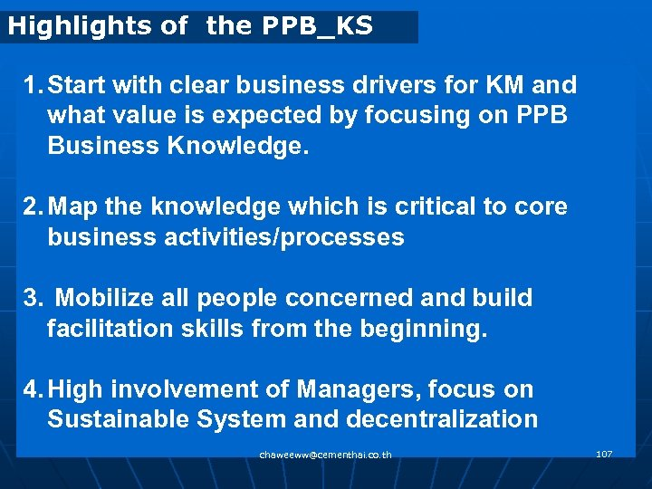 Highlights of the PPB_KS 1. Start with clear business drivers for KM and what