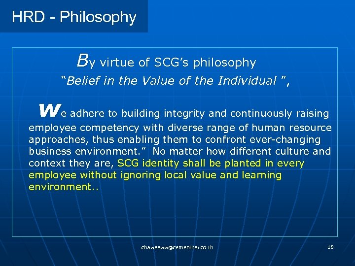 """HRD - Philosophy By virtue of SCG's philosophy """"Belief in the Value of the"""