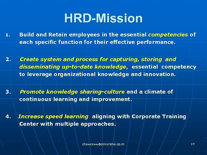 HRD-Mission 1. Build and Retain employees in the essential competencies of each specific function
