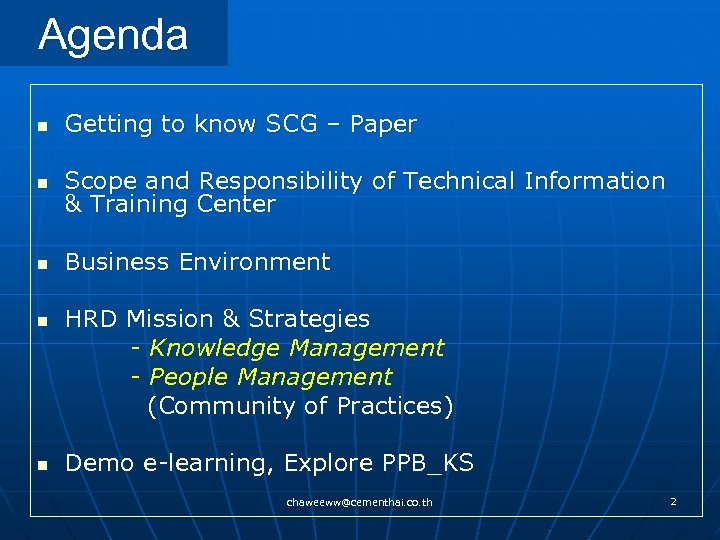 Agenda n Getting to know SCG – Paper n Scope and Responsibility of Technical