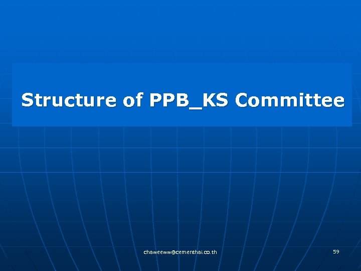 Structure of PPB_KS Committee chaweeww@cementhai. co. th 59