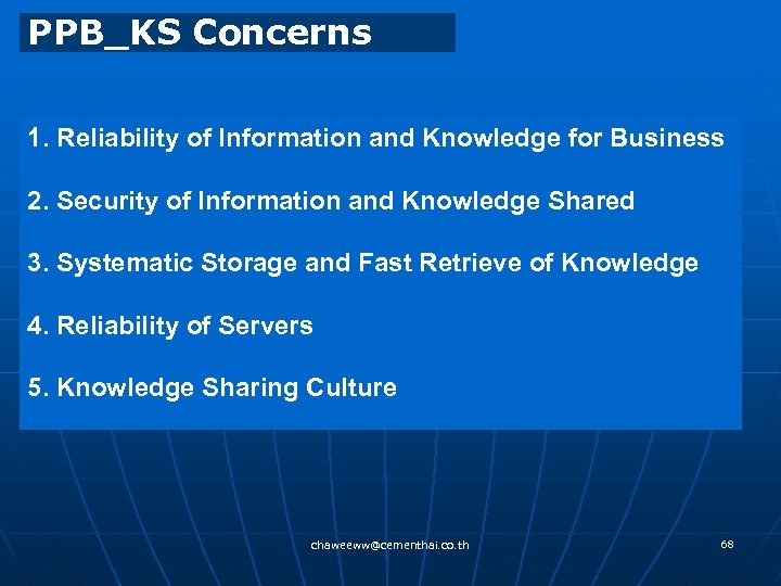 PPB_KS Concerns 1. Reliability of Information and Knowledge for Business 2. Security of Information