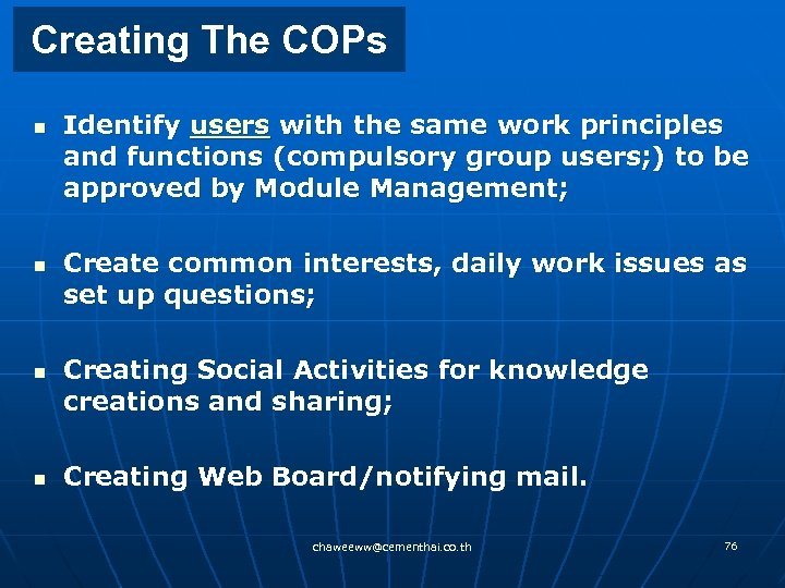 Creating The COPs n n Identify users with the same work principles and functions