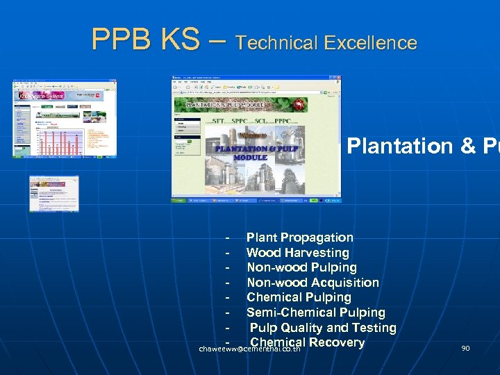 PPB KS – Technical Excellence Plantation & Pu - Plant Propagation - Wood Harvesting