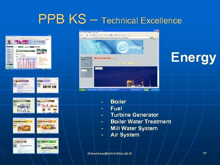 PPB KS – Technical Excellence Energy - Boiler - Fuel - Turbine Generator -