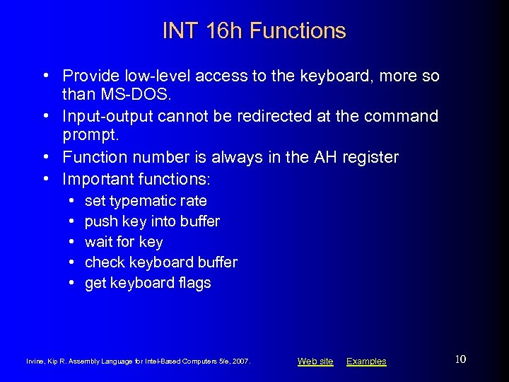INT 16 h Functions • Provide low-level access to the keyboard, more so than