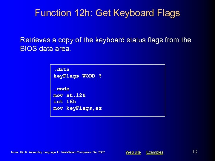 Function 12 h: Get Keyboard Flags Retrieves a copy of the keyboard status flags